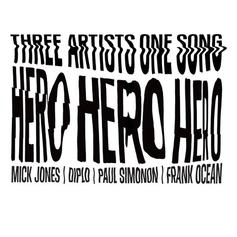 Frank Ocean - Hero Feat. Diplo, Mick Jones & Paul Simonon