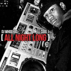LL Cool J - All Night Long Feat. DJ Whoo Kid