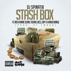 DJ Spinatik - Stash Box Feat. Rich Homie Quan, Young Lace, Cap 1 & Kirko Bangz