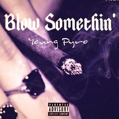 Young Pyro - Blow Something  (Prod. By Mark Murille)