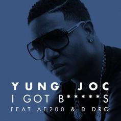 Yung Joc - I Got Bitches Feat. AE200 & D Dro