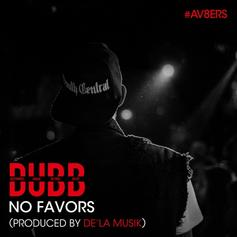 DUBB - No Favors  (Prod. By De'la Musik)