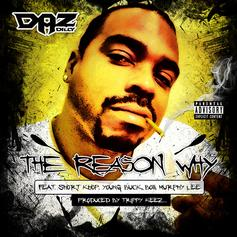 Daz Dillinger - The Reason Why Feat. Short Khop, Young Buck, Bo$$ & Murphy Lee