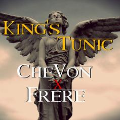 ChéVon - King's Tunic Feat. Frére