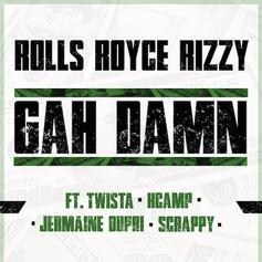 Royce Rizzy - Gah Damn (Remix) Feat. Twista, K Camp, Jermaine Dupri & Lil Scrappy