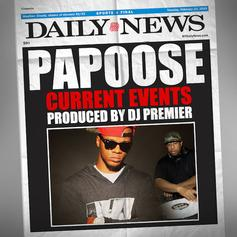 Papoose - Current Events  (Prod. By DJ Premier)