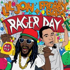 Lil Jon - Rager Day (Preview) Feat. Freaky Bass