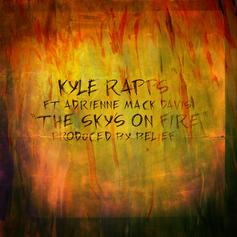 Kyle Rapps - The Sky's On Fire Feat. Adrienne Mack Davis