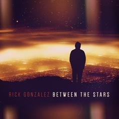 Rick Gonzalez - Between The Stars