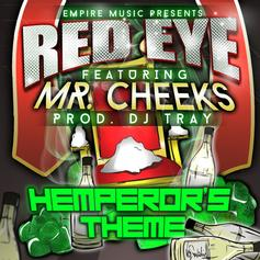 Red Eye - Hemperor's Theme  Feat. Mr. Cheeks (Prod. By DJ Tray)
