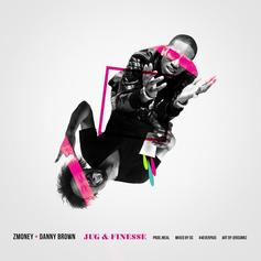 ZMoney - Jug N Finesse Feat. Danny Brown