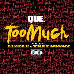 Que - Too Much Feat. Trey Songz & Lizzle