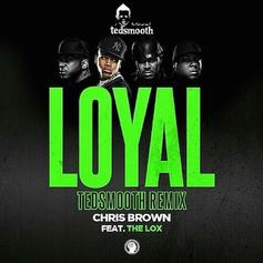 Chris Brown - Loyal (Ted Smooth Remix) Feat. The Lox