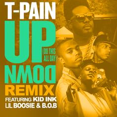 T-Pain - Up Down (Remix) Feat. Kid Ink, Boosie Badazz & B.o.B
