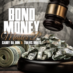 Master P - Bond Money Feat. Caddy Da Don & Travis Kr8ts