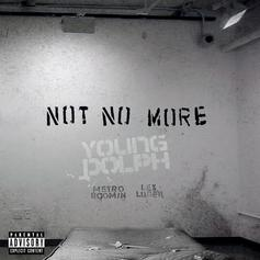 Young Dolph - Not No More  (CDQ) (Prod. By Metro Boomin & Lex Luger)