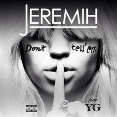 Jeremih - Don't Tell Em  Feat. YG (Prod. By Mick Schultz & DJ Mustard)