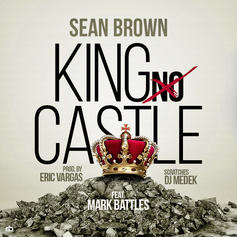 Sean Brown - King No Castle Feat. Mark Battles