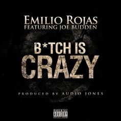 Emilio Rojas - Bitch Is Crazy Feat. Joe Budden