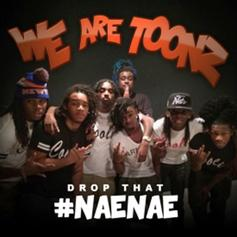 WeAreToonz - Drop That #NaeNae (Remix) Feat. Lil Jon, T-Pain & French Montana