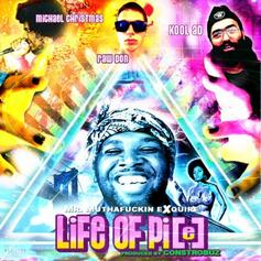 Mr. Muthafuckin eXquire - Life Of Pi[e] Feat. RAW DON, KOOL A.D. & Michael Christmas