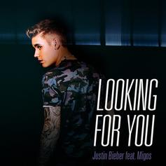 Justin Bieber - Looking For You Feat. Migos