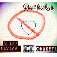 Cliff Savage - Don't Break It  Feat. Correy L (Prod. By Assassin MC)