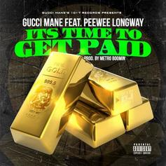 Gucci Mane - Time To Get Paid  Feat. Peewee Longway (Prod. By Metro Boomin)