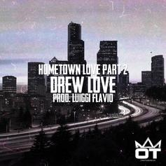 Drew Love - Hometown Love Part 2  (Prod. By Luiggi Flavio)