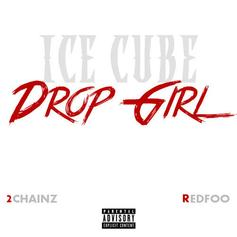 Ice Cube - Drop Girl Feat. 2 Chainz & Redfoo