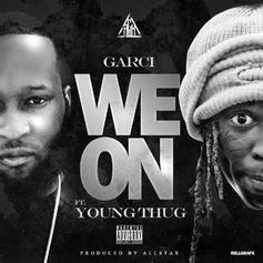 Garci - We On (Remix) Feat. Young Thug