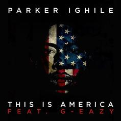 Parker Ighile - This Is America Feat. G-Eazy