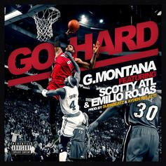 G. Montana - Go Hard Feat. Scotty ATL & Emilio Rojas