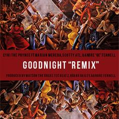 "CyHi The Prynce - Goodnight (Remix) Feat. Scotty ATL, Marian Mereba & Andre ""GC"" Fennell"