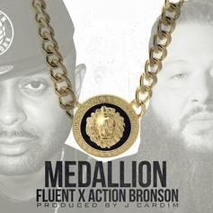 Fluent - Medallion Feat. Action Bronson