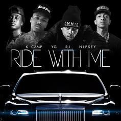 RJ - Ride With Me (Remix) Feat. YG, Nipsey Hussle & K Camp