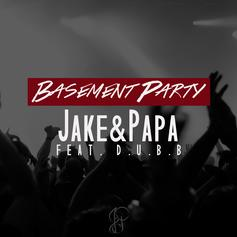 Jake & Papa - Basement Party Feat. DUBB