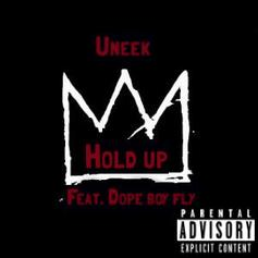 OfficialUneek - Hold Up