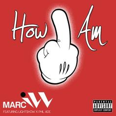 Marc iLL - How I Am Feat. Lightshow & Phil Ade