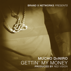 Mucho DeNiro - Gettin' My Money