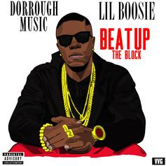 - Beat Up The Block  Feat. Boosie Badazz (Prod. By Digital University)