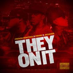 Pryme - They On It Feat. Jadakiss & French Montana