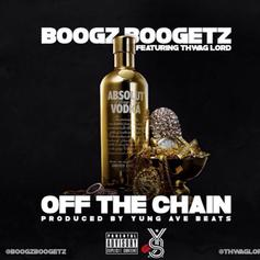 Boogz Boogetz - Off The Chain Feat. Thwaglord
