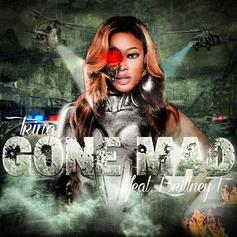 Trina - Gone Mad Feat. Brittney T