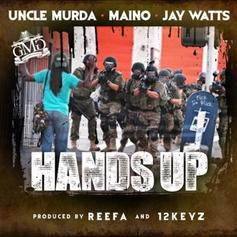 Uncle Murda - Hands Up Feat. Maino & Jay Watts