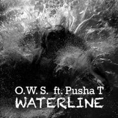 O.W.S. - Waterline Feat. Pusha T