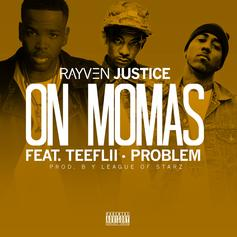 Rayven Justice - On Mamas  Feat. Problem & Teeflii