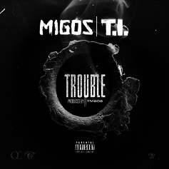 Migos - Trouble  Feat. T.I. (Prod. By TM808)