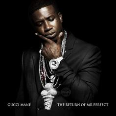 Gucci Mane - The Return Of Mr. Perfect