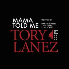 Tory Lanez - Mama Told Me  (Prod. By Ryan Hemsworth, Tory Lanez & Play Picasso)